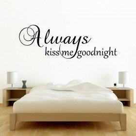 Muursticker `Always kiss me goodnight`