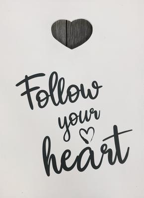 Tekstbord Follow your heart