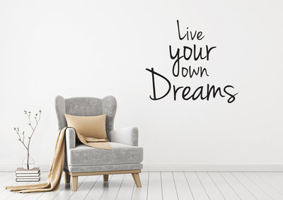 Muursticker Live your own dreams