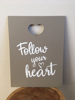 Tekstbord Follow your heart