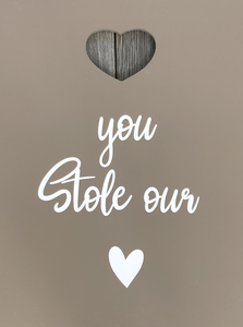 Tekstbord You stole our heart