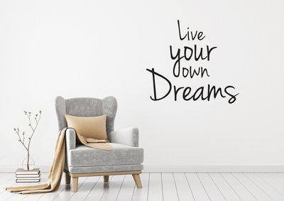 Muursticker Live your own dreams